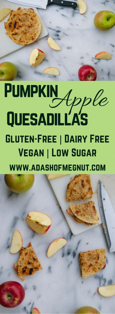 Pumpkin Apple Quesadillas (GF, DF, V, RSF) - A Dash of Megnut