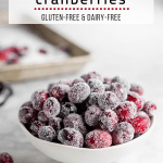 Sugared Cranberries - Perfect for Desserts, Cocktails and Snacking!