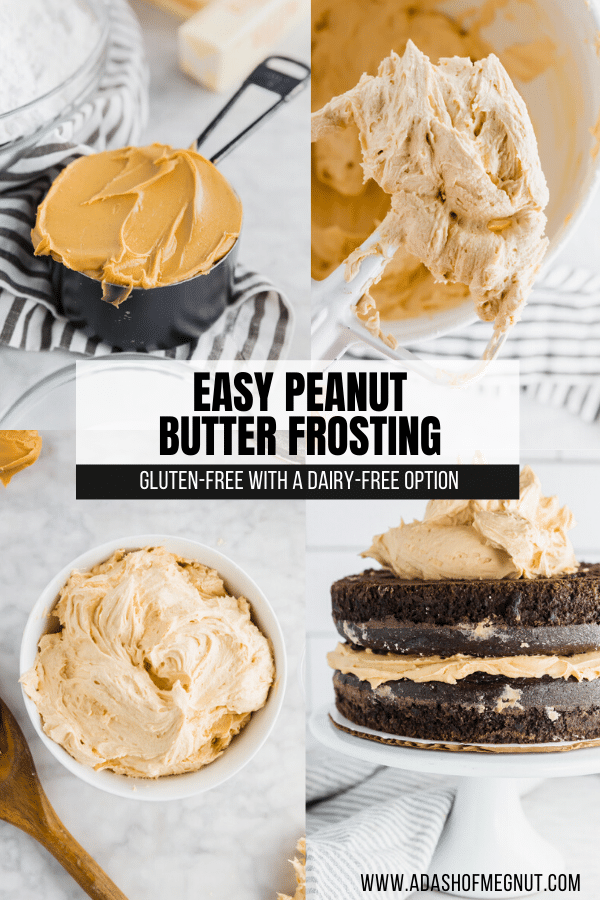 A photo showing the process of making peanut butter frosting, from a measuring cup of peanut butter, to a mixing attachment whipping the frosting, to a bowl of frosting, to icing a cake with peanut butter buttercream.